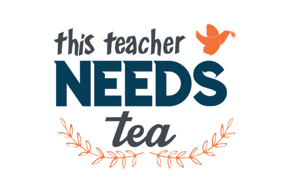 Download Free This Teacher Needs Tea Quote Svg Cut Graphic By Thelucky SVG Cut Files