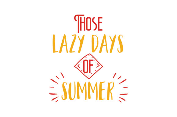 Download Free Those Lazy Hazy Crazy Days Of Summer Quote Svg Cut Graphic By for Cricut Explore, Silhouette and other cutting machines.