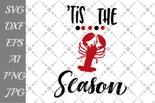 Download Free Tis The Season Svg Lobster Svg Graphic By Prettydesignstudio for Cricut Explore, Silhouette and other cutting machines.