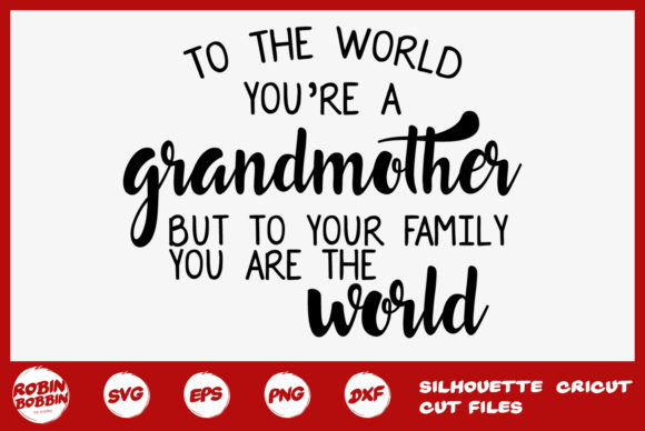 Download Free To The World You Re Grandma Svg Grandmother Svg Graphic By for Cricut Explore, Silhouette and other cutting machines.