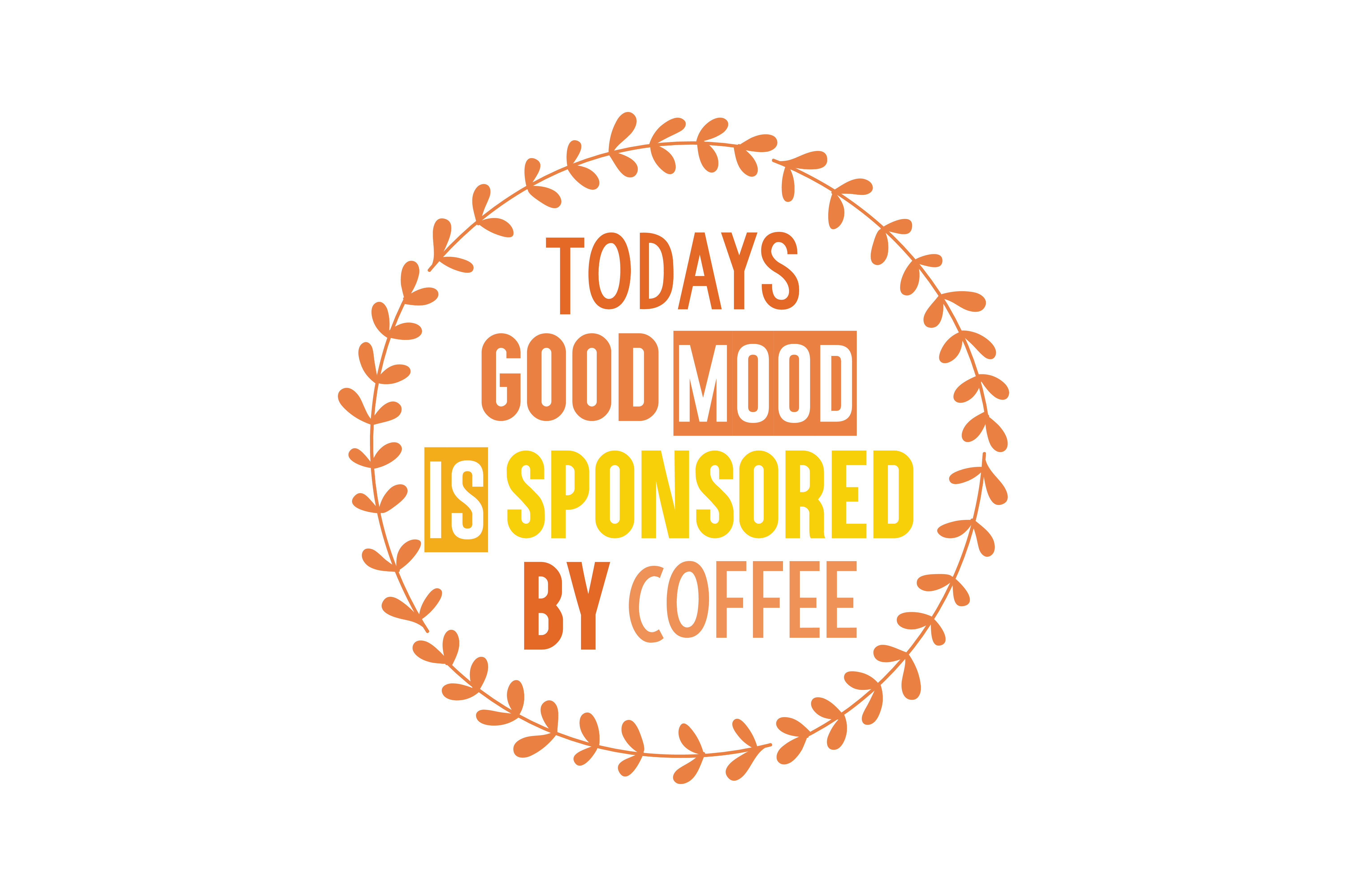 Download Free Todays Good Mood Is Sponsored By Coffee Quote Svg Cut Graphic By for Cricut Explore, Silhouette and other cutting machines.