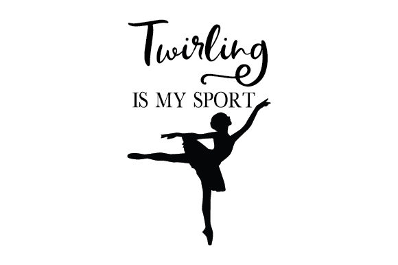 Download Free Twirling Is My Sport Svg Cut File By Creative Fabrica Crafts for Cricut Explore, Silhouette and other cutting machines.