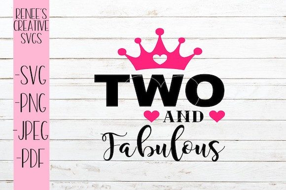 Download Free Two And Fabulous Svg Graphic By Reneescreativesvgs Creative for Cricut Explore, Silhouette and other cutting machines.