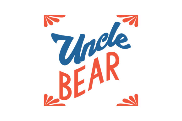 Print on Demand: Uncle Bear Quote SVG Cut Graphic Crafts By TheLucky