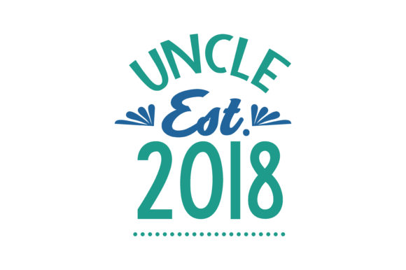 Download Free Uncle Est 2018 Quote Svg Cut Graphic By Thelucky Creative Fabrica for Cricut Explore, Silhouette and other cutting machines.