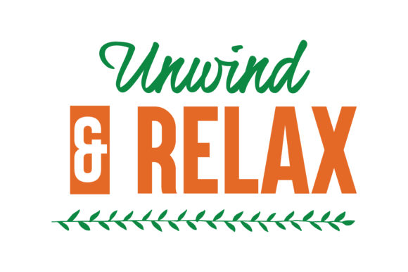 Download Free Unwind Relax Quote Svg Cut Graphic By Thelucky Creative Fabrica for Cricut Explore, Silhouette and other cutting machines.