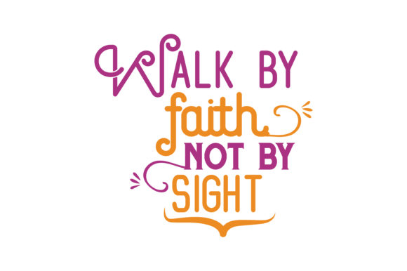 Download Free Walk By Faith Not By Sight Quote Svg Cut Graphic By Thelucky for Cricut Explore, Silhouette and other cutting machines.