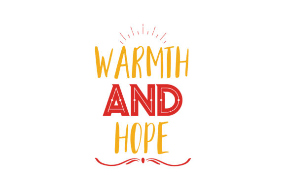 Download Free Warmth And Hope Quote Svg Cut Graphic By Thelucky Creative Fabrica for Cricut Explore, Silhouette and other cutting machines.