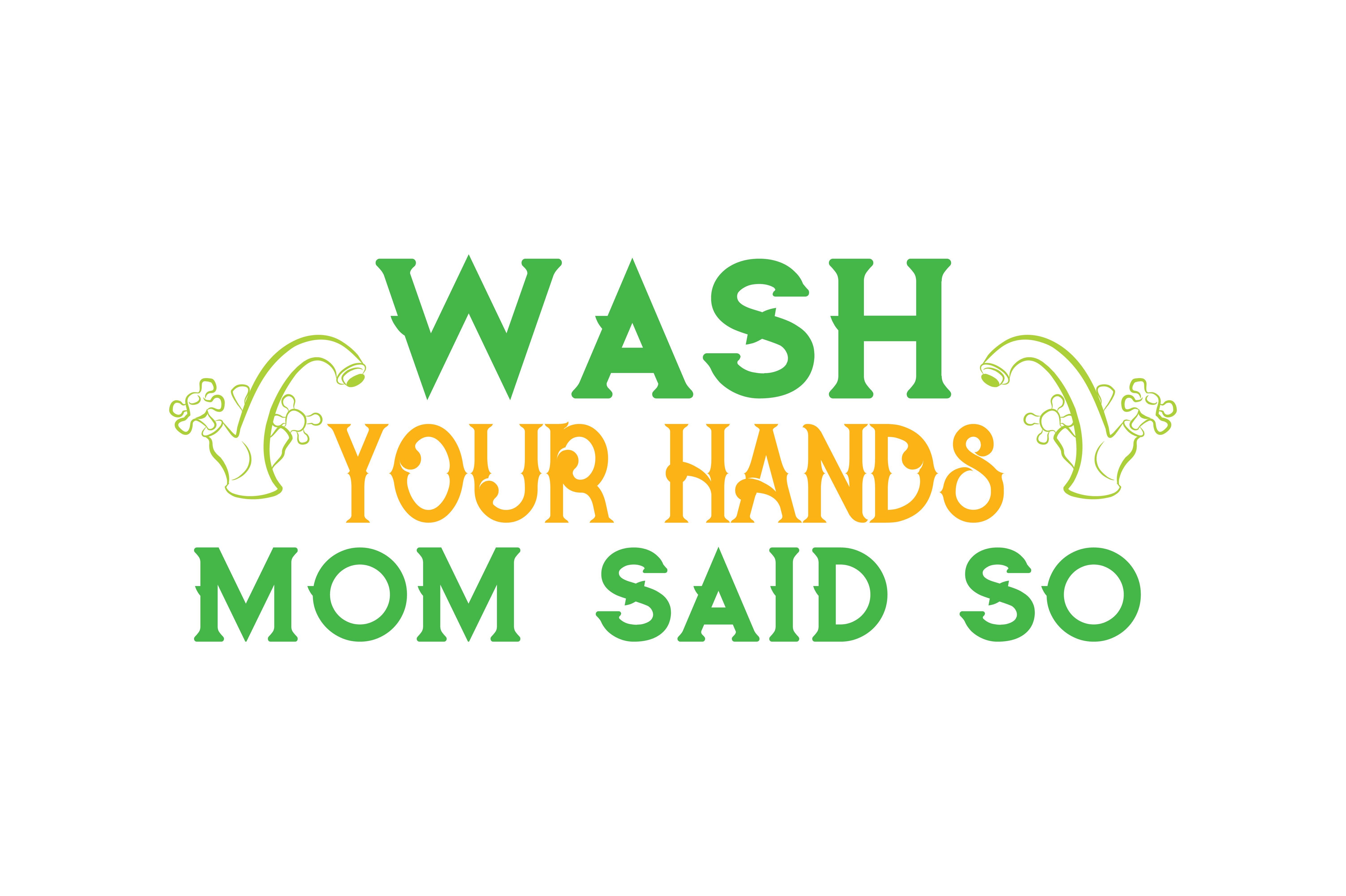 Download Free Wash Your Hands Mom Said So Quote Svg Cut Graphic By Thelucky for Cricut Explore, Silhouette and other cutting machines.