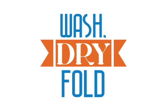 Download Free Wash Dry Fold Quote Svg Cut Graphic By Thelucky Creative Fabrica for Cricut Explore, Silhouette and other cutting machines.