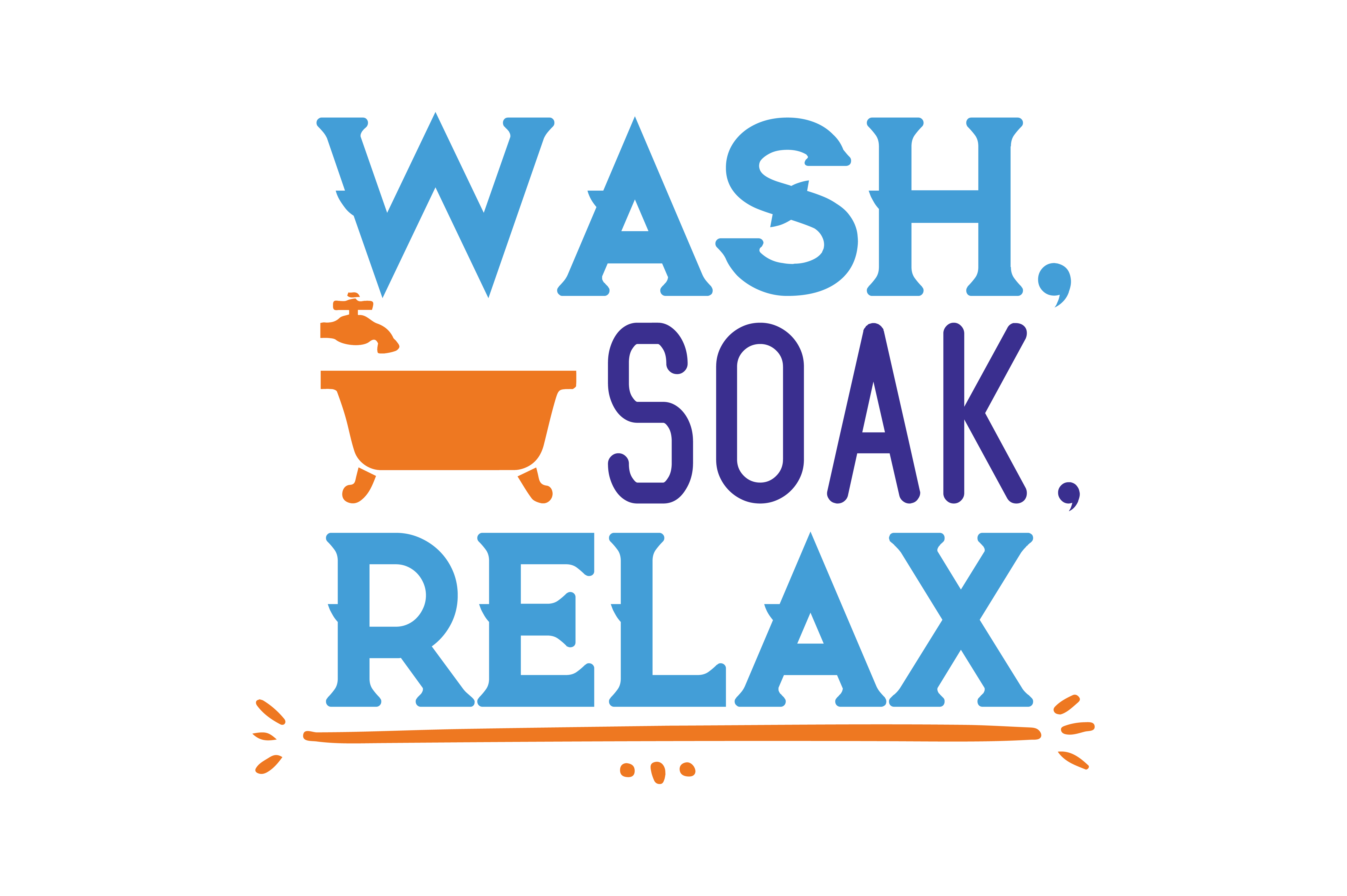 Download Free Wash Soak Relax Quote Svg Cut Graphic By Thelucky Creative Fabrica for Cricut Explore, Silhouette and other cutting machines.