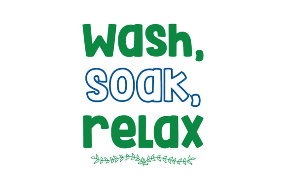 Wash Soak Relax Quote Svg Cut Graphic By Thelucky Creative