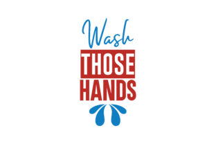 Download Free Wash Those Hands Quote Svg Cut Graphic By Thelucky Creative for Cricut Explore, Silhouette and other cutting machines.