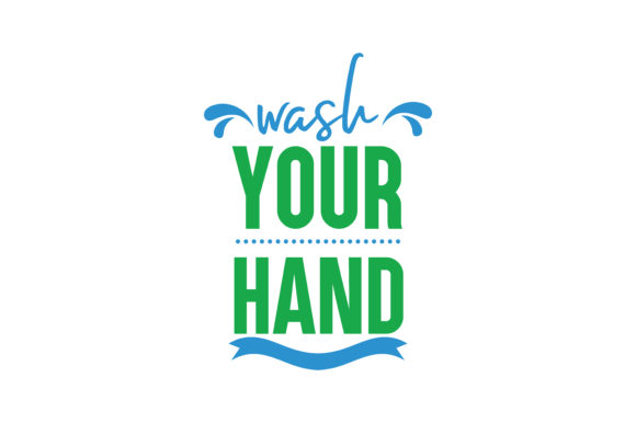 Wash Your Hand Quote Svg Cut Graphic By Thelucky Creative Fabrica
