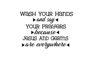 Wash Your Hands and Say Your Prayers Because Jesus and Germs Are Everywhere Craft Design By Creative Fabrica Crafts