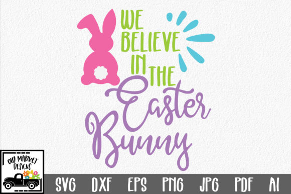 Download Free We Believe In The Easter Bunny Svg Graphic By Oldmarketdesigns for Cricut Explore, Silhouette and other cutting machines.
