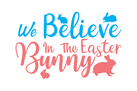 Download Free We Believe In The Easter Bunny Set Svg Vector Image Graphic By for Cricut Explore, Silhouette and other cutting machines.