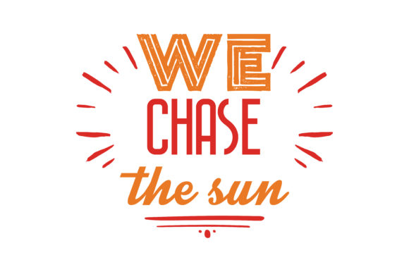 Download Free We Chase The Sun Quote Svg Cut Graphic By Thelucky Creative SVG Cut Files
