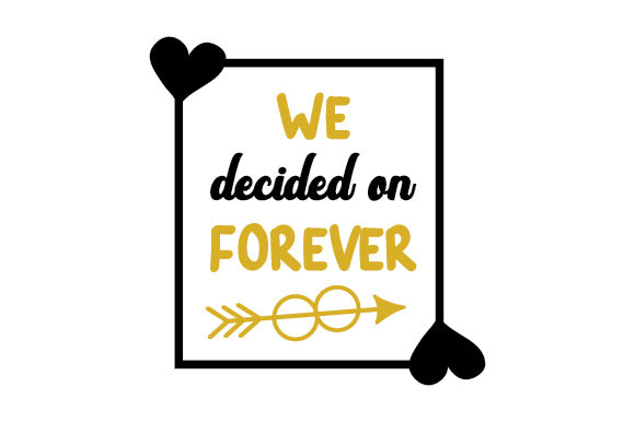 Download Free We Decided On Forever Svg Cut File By Creative Fabrica Crafts for Cricut Explore, Silhouette and other cutting machines.