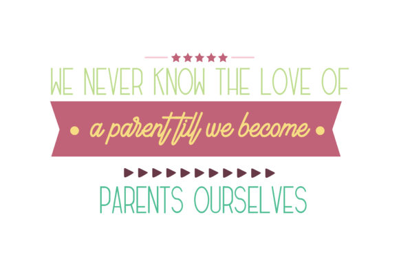 Download Free We Never Know The Love Of A Parent Till We Become Parents for Cricut Explore, Silhouette and other cutting machines.