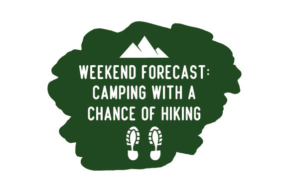 Weekend Forecast: Camping with a Chance of Hiking Nature & Outdoors Craft Cut File By Creative Fabrica Crafts