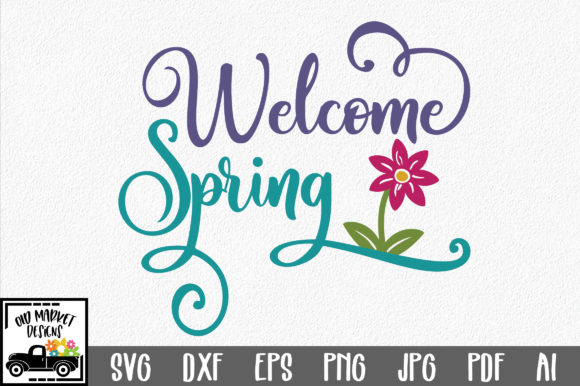 Download Free Welcome Spring Svg Cut File Spring Svg Graphic By for Cricut Explore, Silhouette and other cutting machines.
