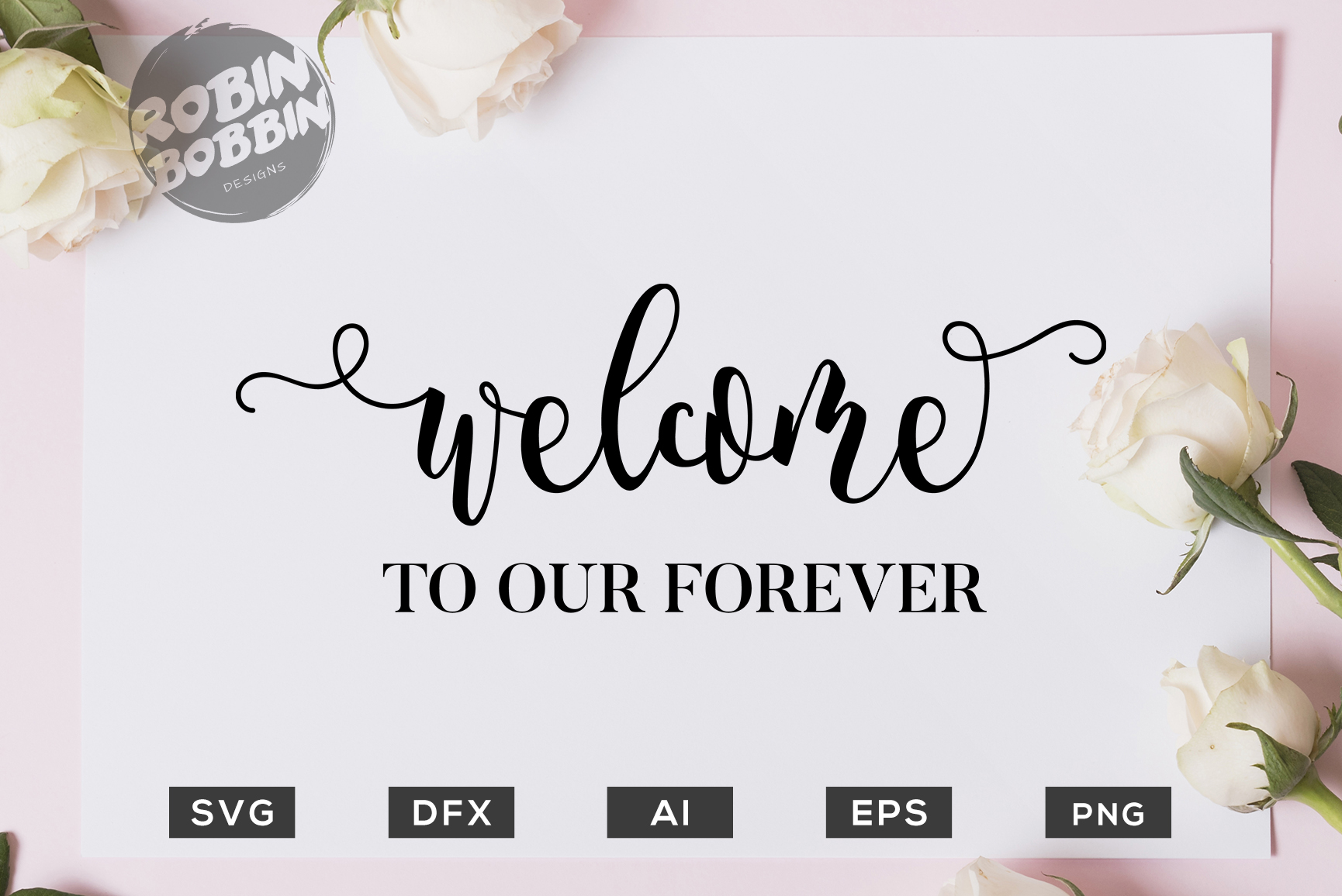 Download Free Welcome To Our Forever Wedding Grafico Por Robinbobbindesign for Cricut Explore, Silhouette and other cutting machines.