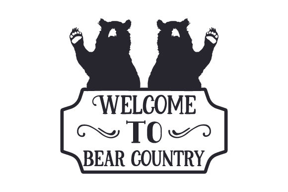 Download Free Welcome To Bear Country Svg Cut File By Creative Fabrica Crafts for Cricut Explore, Silhouette and other cutting machines.
