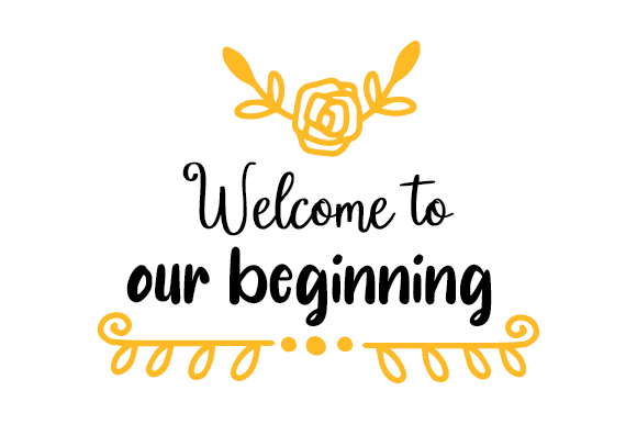 Download Free Welcome To Our Beginning Svg Cut File By Creative Fabrica Crafts for Cricut Explore, Silhouette and other cutting machines.
