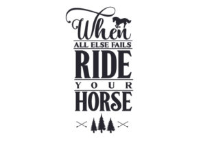 When All else Fails, Ride Your Horse Craft Design By Creative Fabrica Crafts