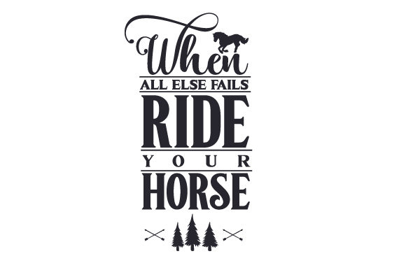 Download Free When All Else Fails Ride Your Horse Svg Cut File By Creative for Cricut Explore, Silhouette and other cutting machines.
