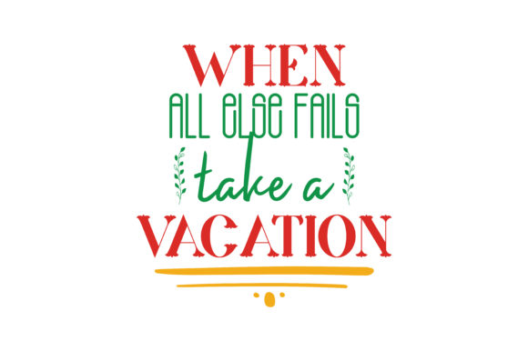 Download Free When All Else Fails Take A Vacation Quote Svg Cut Graphic By for Cricut Explore, Silhouette and other cutting machines.