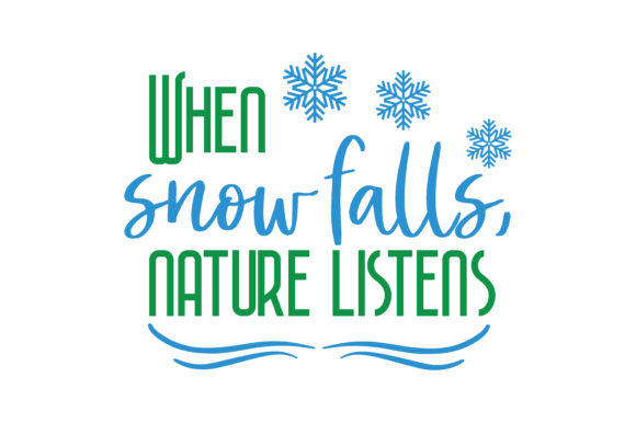 Download Free When Snow Falls Nature Listens Quote Svg Cut Graphic By Thelucky for Cricut Explore, Silhouette and other cutting machines.