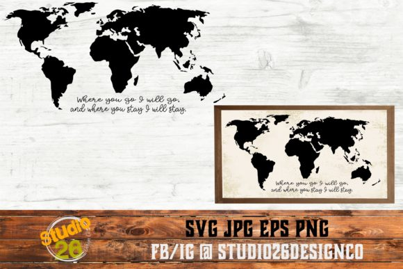 Download Free Where You Go I Will Go World Map Graphic By Studio 26 Design for Cricut Explore, Silhouette and other cutting machines.