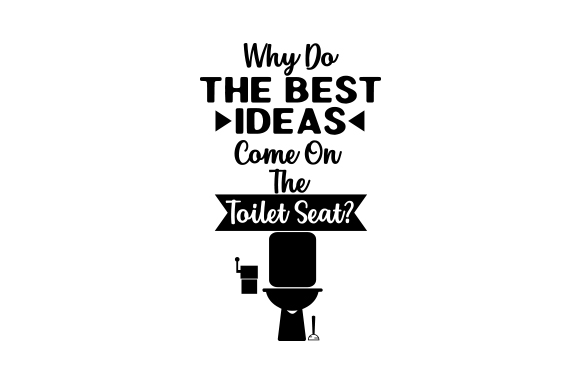 Download Free Why Do The Best Ideas Come On The Toilet Seat Svg Cut File By for Cricut Explore, Silhouette and other cutting machines.
