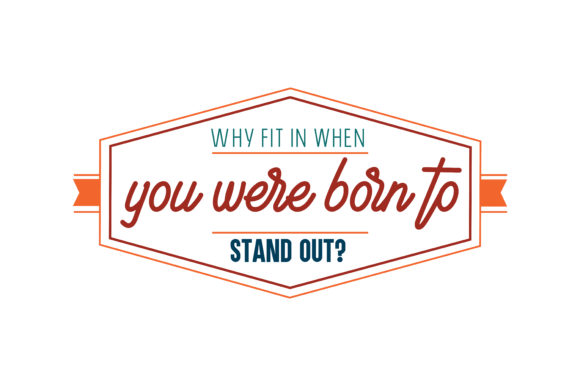 Download Free Why Fit In When You Were Born To Stand Out Quote Svg Cut Graphic for Cricut Explore, Silhouette and other cutting machines.