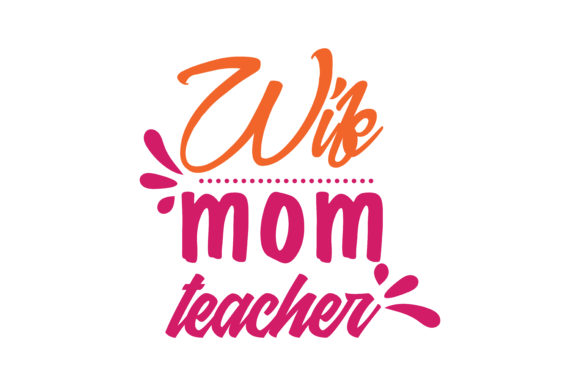 Download Free Wife Mom Teacher Quote Svg Cut Graphic By Thelucky Creative SVG Cut Files