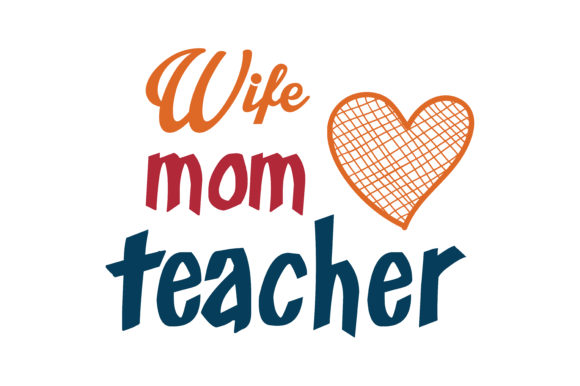 Download Free Wife Mom Teacher Quote Svg Cut Graphic By Thelucky Creative for Cricut Explore, Silhouette and other cutting machines.