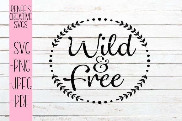 Download Free Wild Free Svg Graphic By Reneescreativesvgs Creative Fabrica for Cricut Explore, Silhouette and other cutting machines.