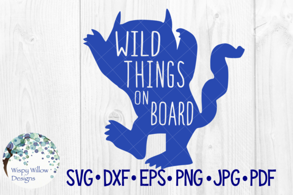 Download Free Wild Things On Board Svg Graphic By Wispywillowdesigns for Cricut Explore, Silhouette and other cutting machines.