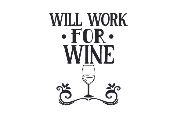 Download Free Will Work For Wine Svg Cut File By Creative Fabrica Crafts for Cricut Explore, Silhouette and other cutting machines.