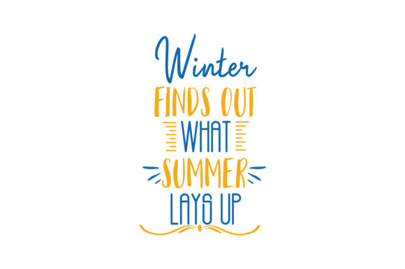 Print on Demand: Winter Finds out What Summer Lays Up Quote SVG Cut Graphic Crafts By TheLucky
