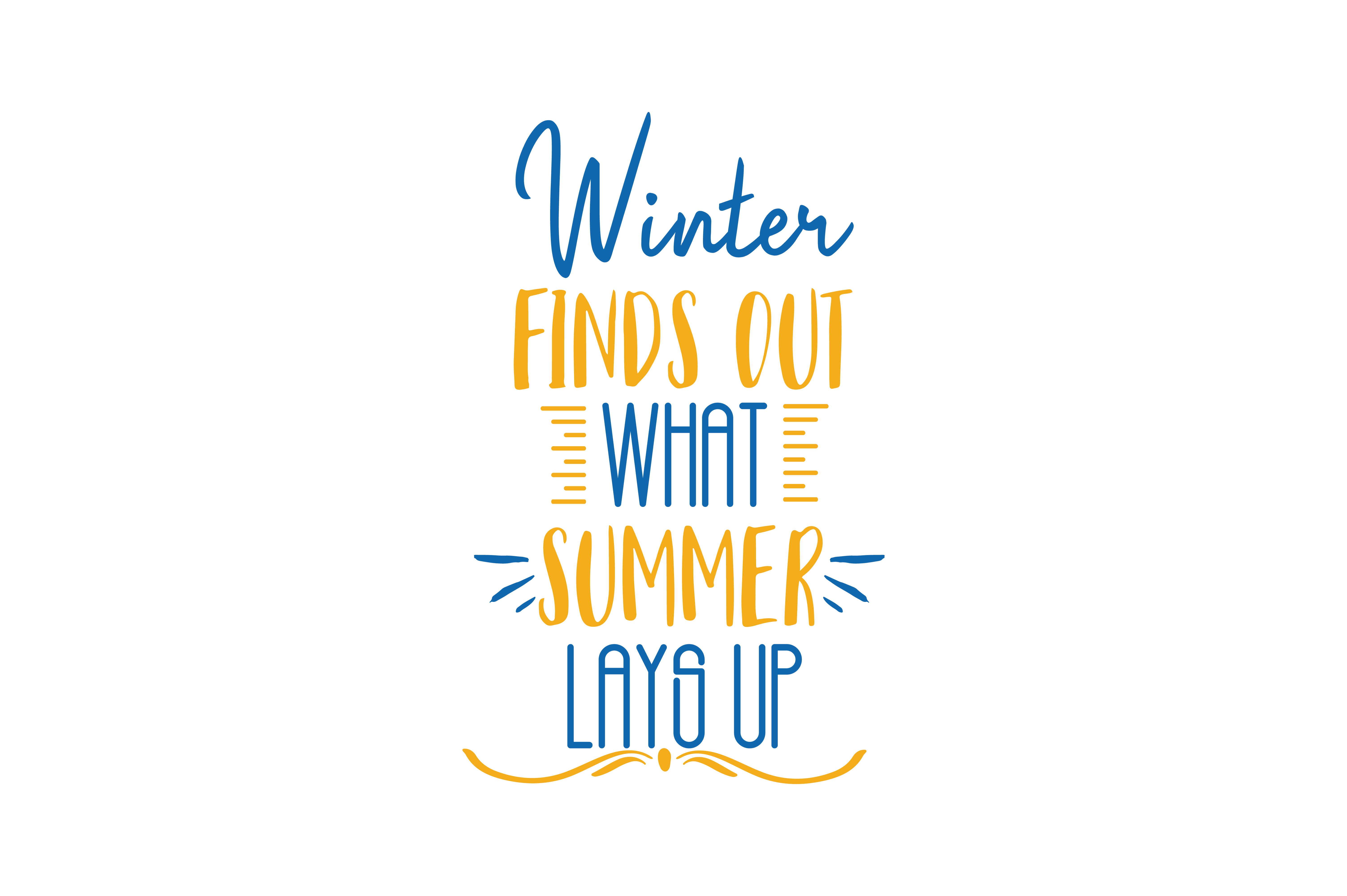 Download Free Winter Finds Out What Summer Lays Up Quote Svg Cut Graphic By for Cricut Explore, Silhouette and other cutting machines.