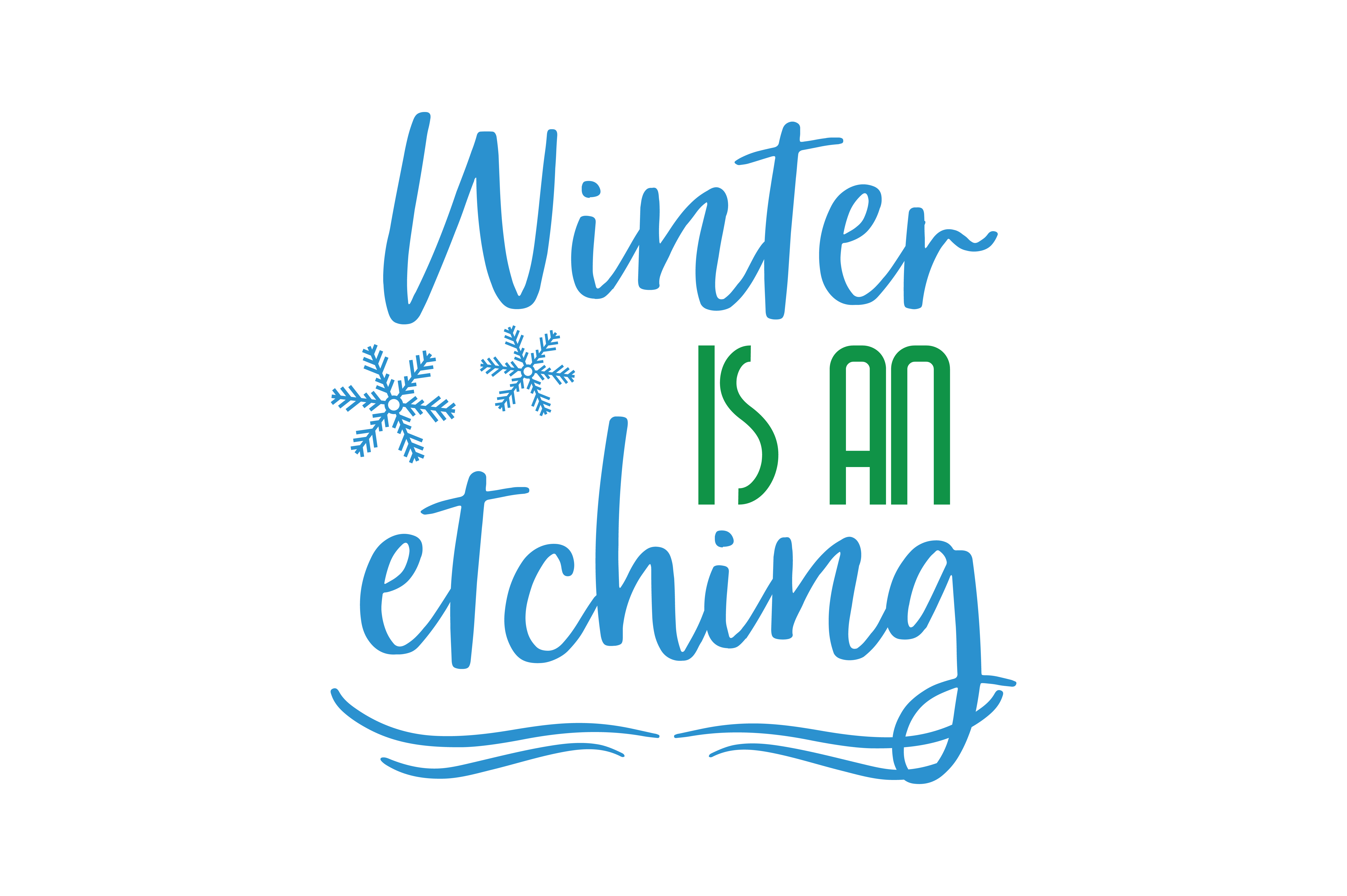 Download Free Winter Is An Etching Quote Svg Cut Graphic By Thelucky for Cricut Explore, Silhouette and other cutting machines.