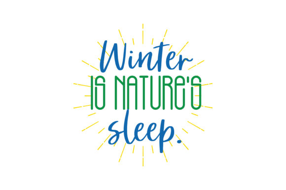 Print on Demand: Winter is Nature's Sleep Quote SVG Cut Graphic Crafts By TheLucky