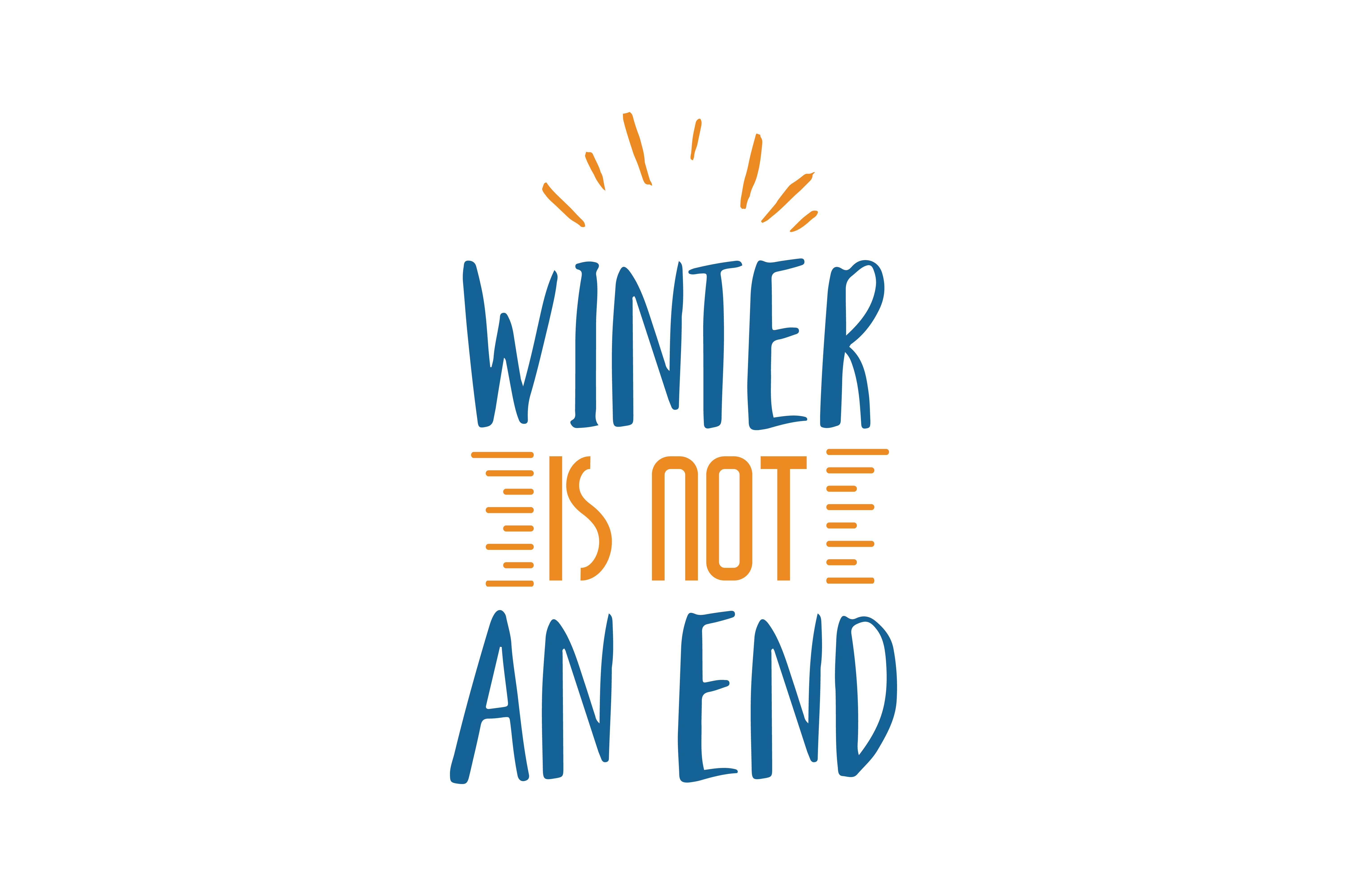 Download Free Winter Is Not An End Quote Svg Cut Graphic By Thelucky for Cricut Explore, Silhouette and other cutting machines.