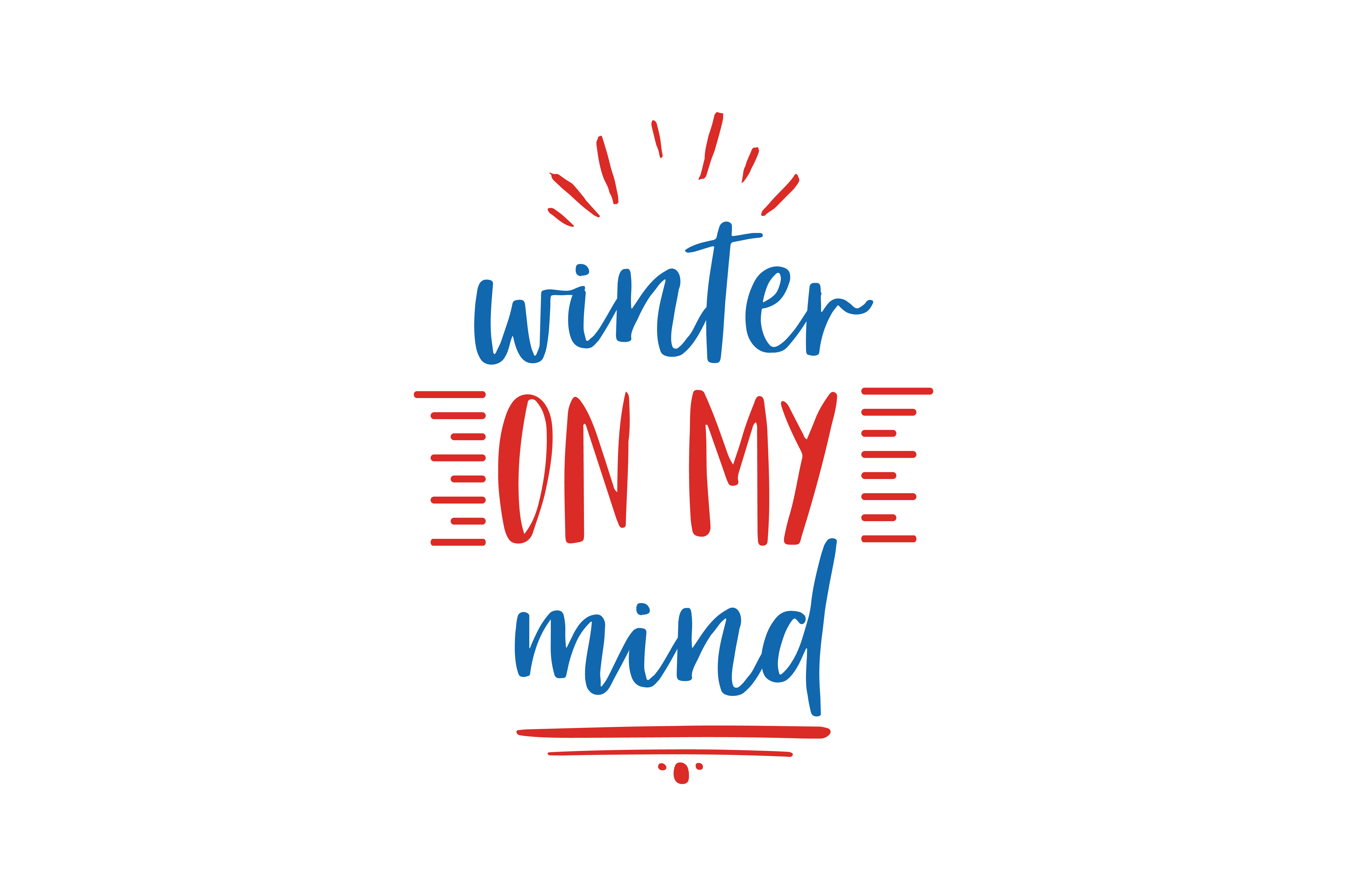 Download Free Winter On My Mind Quote Svg Cut Graphic By Thelucky Creative for Cricut Explore, Silhouette and other cutting machines.
