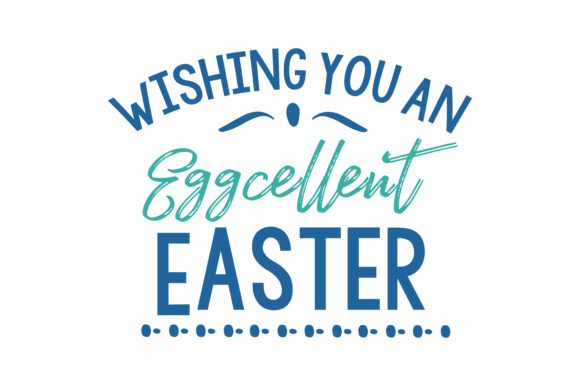 Download Free Wishing You An Eggcellent Easter Quote Svg Cut Graphic By for Cricut Explore, Silhouette and other cutting machines.