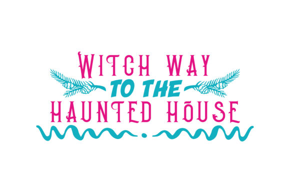Print on Demand: Witch Way to the Haunted House Quote SVG Cut Graphic Crafts By TheLucky