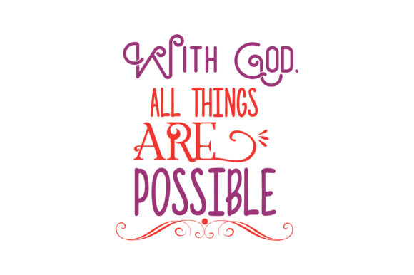 Download Free With God All Things Are Possible Quote Svg Cut Graphic By SVG Cut Files